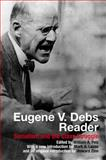 Eugene V Debs Reader : Socialism and the Class Struggle, Pelz, William A., 0850366135