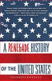A Renegade History of the United States, Thaddeus Russell, 1416576134