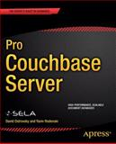 Pro Couchbase Server, David Ostrovsky and Yaniv Rodenski, 1430266139