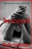 Betrayed, Wodke Hawkinson, 1466216131