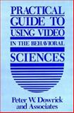 Practical Guide to Using Video in the Behavioral Sciences, Dowrick, Peter W., 0471636134