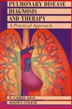 Pulmonary Disease Diagnosis and Therapy : A Practical Approach, Kahn, M. Gabriel and Lynch, Joseph P., III, 0683046136