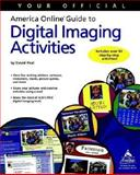 Your Official America Online Guide to Digital Imaging Activities, Henry Peal, 0764536133