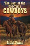 Last of the Old Time Cowboys, Patrick Dearen, 1556226136