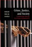 Crime, Justice, and Society : Criminology and the Sociological Imagination, Berger, Ronald J. and Free, Marvin D., 0072896132