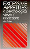 Excessive Appetites : A Psychological View of Addictions, Orford, Jim, 0471936138