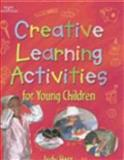 Creative Learning Activities for Young Children, Herr, Judy, 0766816133