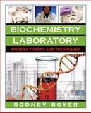 Biochemistry Laboratory : Modern Theory and Techniques, Boyer, Rodney F., 0805346139