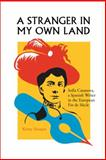 A Stranger in My Own Land : Sofia Casanova, a Spanish Writer in the European Fin de Siècle, Hooper, Kirsty, 0826516130