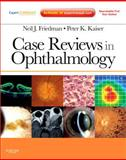 Case Reviews in Ophthalmology : Expert Consult - Online and Print, Friedman, Neil J. and Kaiser, Peter K., 1437726135
