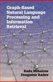 Graph-Based Natural Language Processing and Information Retrieval, Mihalcea, Rada F. and Radev, Dragomir R., 0521896134