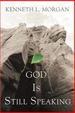 God Is Still Speaking, Kenneth Morgan, 0595396135