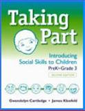 Taking Part-Pre K to Grade 3 W/CD : Introducing Social Skills to Children, PreK-Grade 3, Cartledge, Gwendolyn and Kleefeld, James, 0878226133