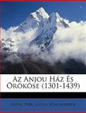 Az Anjou Ház És Örököse, Antal Pór and Gyula Schoenherr, 1149006137