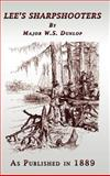 Lee's Sharpshooters, W. S. Dunlop, 1582186138