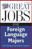 Great Jobs for Foreign Language Majors, Lambert, Stephen and DeGalan, Julie, 0071476148