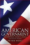 American Government : Readings and Cases, Woll, Peter, 0205116140
