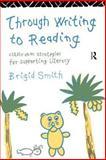 Through Writing to Reading, Brigid Smith, 0415096146
