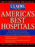 America's Best Hospitals, U. S. News and World Report Editors and Jared Bernstein, 0471126144