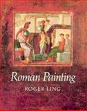 Roman Painting, Ling, Roger, 0521306140