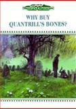 Why Buy Quantrill's Bones?, Gail B. Stewart, 0896866149