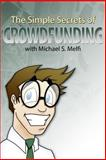 The Simple Secrets of Crowdfunding, Michael Melfi, 1491066148