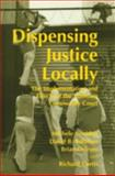 Dispensing Justice Locally : The Implementation and Effects of the Midtown Community Court, Sviridoff, Michele and Rottman, David, 9057026147