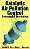 Catalytic Air Pollution Control : Commercial Technology, Heck, Ronald M. and Farrauto, Robert J., 0471286141