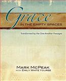 Grace in the Empty Spaces, Mark McPeak and Emily Youree, 089265614X