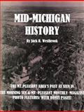 Mid-Michigan History, Jack R. Westbrook, 0984036148