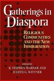 Gatherings in Diaspora : Religious Communities and the New Immigration, Warner, R. Stephen and Wittner, Judith G., 156639614X