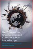 Economic and Financial Crisis and Collective Labour Law in Europe, , 1849466149