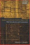 Early Yiddish Texts 1100-1750 : With Introduction and Commentary, Frakes, Jerold C., 019926614X