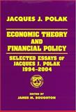 Economic Theory and Financial Policy : Selected Essays of Jacques J. Polak, 1994-2004, Polak, J. J. and Boughton, James M., 0765616149