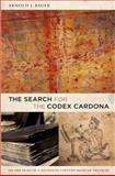 The Search for the Codex Cardona, Arnold J. Bauer, 0822346141