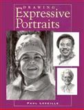 Drawing Expressive Portraits, Paul Leveille, 0891346147