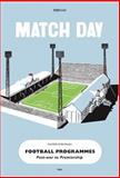 Match Day Football Programmes, Paul Kelly and Bob Stanley, 0955006147