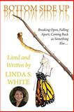 Bottom Side Up, Linda White, 1489546146