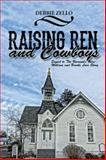 Raising Ren and Cowboys, Debbie Zello, 1496926145