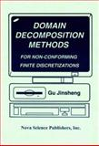 Domain Decomposition Methods for Nonconforming Finite Element Discretizations, Jinshen, Gu, 1560726148