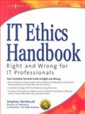 IT Ethics Handbook : Right and Wrong for IT Professionals, Northcutt, Stephen and Madden, Cynthia, 1931836140