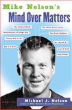 Mike Nelson's Mind over Matters, Michael J. Nelson and Michael Nelson, 0060936142