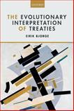 The Evolutionary Interpretation of Treaties, Bjorge, Eirik, 0198716141