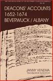 Deacons' Accounts, 1652-1674 : First Dutch Reformed Church of Beverwijck / Albany, New York, Venema, Janny, 0802846149