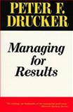 Managing for Results, Peter F. Drucker, 0887306144
