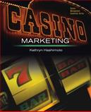 Casino Marketing : Theories and Applications, Hashimoto, Kathryn, 0131996142