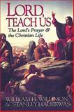 Lord, Teach Us, Stanley M. Hauerwas and William H. Willimon, 0687006147