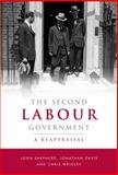 The Second Labour Government : A Reappraisal, , 0719086140