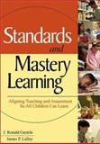Standards and Mastery Learning : Aligning Teaching and Assessment So All Children Can Learn, Gentile, J. Ronald and Lalley, James P., 0761946144