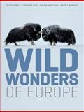 Wild Wonders of Europe, Staffan Widstrand and Florian Möllers, 0810996146